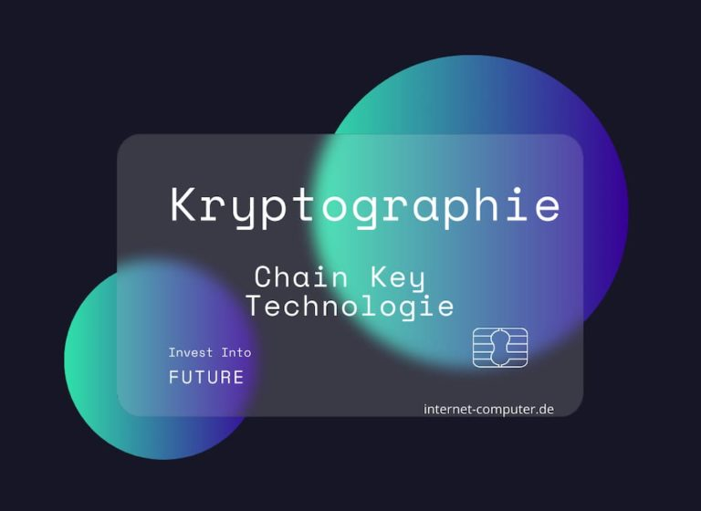 Chain Key Technologie - Kryptographie des Internet Computer
