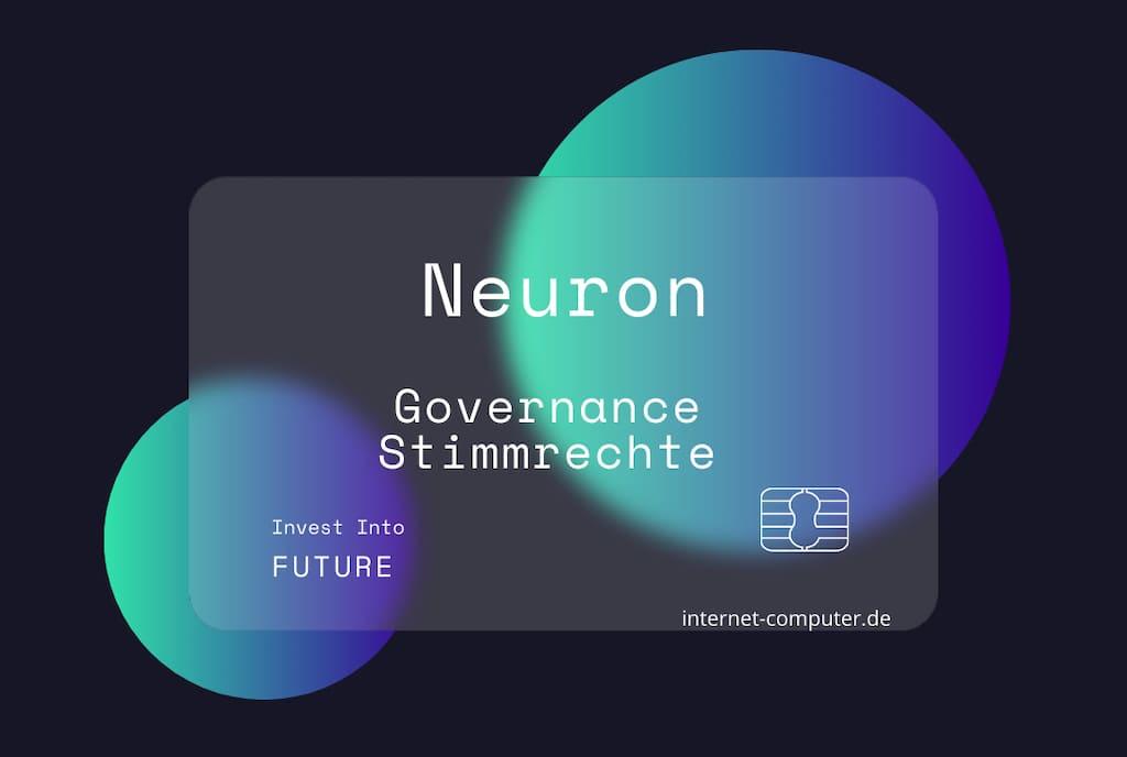 Neuron - Governance Stimmrechte Internet Computer
