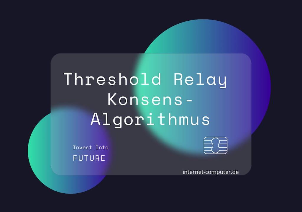Threshold Relay als Verbesserung vom Proof of Stake Konsensalgorithmus